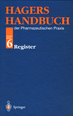 Hagers Handbuch der Pharmazeutischen Praxis von Blago,  S., Felixberger,  K., Hinspeter,  U., Kircher,  B., Lieser,  M., Mager,  T., Neumann,  A., Reuß,  W., Scheid,  T., Segräfe,  P., Seiler,  D.