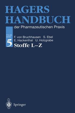 Hagers Handbuch der Pharmazeutischen Praxis von Bruchhausen,  Franz v., Ebel,  Siegfried, Hackenthal,  Eberhard, Holzgrabe,  Ulrike