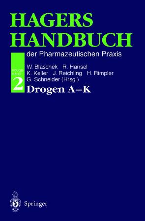 Hagers Handbuch der Pharmazeutischen Praxis von Blaschek,  Wolfgang, Hänsel,  Rudolf, Keller,  Konstantin, Reichling,  Jürgen, Rimpler,  Horst, Schneider,  Georg