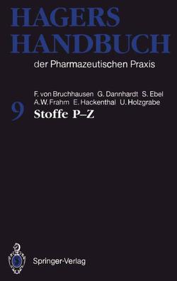 Hagers Handbuch der Pharmazeutischen Praxis von Bruchhausen,  Franz v., Dannhardt,  Gerd, Ebel,  Siegfried, Frahm,  August-Wilhelm, Hackenthal,  Eberhard, Hager,  Hermann, Holzgrabe,  Ulrike, Wissenschaftlicher Beirat
