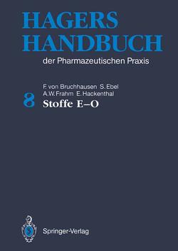 Hagers Handbuch der Pharmazeutischen Praxis von Bruchhausen,  Franz v., Dannhardt,  Gerd, Ebel,  Siegfried, Frahm,  August W., Hackenthal,  Eberhard, Hager,  Hermann, Holzgrabe,  Ulrike