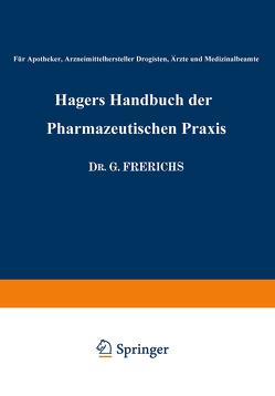 Hagers Handbuch der Pharmazeutischen Praxis von Arends,  George, Frerichs,  Georg, Hager,  Hermann, Rimbach,  Eberhard, Zörnig,  H.