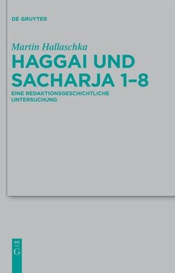 Haggai und Sacharja 1-8 von Hallaschka,  Martin
