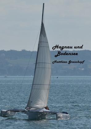 Hagnau und Bodensee von Groschopf,  Matthias