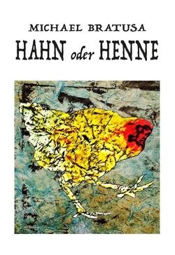 Hahn oder Henne? von Bratusa,  Michael