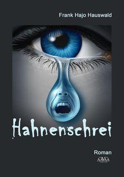 Hahnenschrei – Großdruck von Hauswald,  Frank Hajo