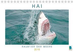 Hai: Raubtier der Meere (Tischkalender 2018 DIN A5 quer) von CALVENDO,  k.A.