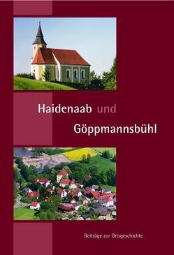 Haidenaab und Göppmannsbühl von Bäte,  Hans, Dippold,  Günter, Haberstroh,  Claudia, Neubauer,  Michael, Thieser,  Bernd, Veigl,  Werner, Wirz,  Ulrich