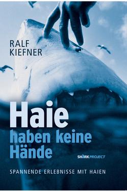 Haie haben keine Hände von Kiefner,  Ralf