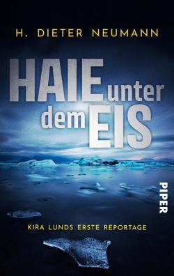 Haie unter dem Eis – Kira Lunds erste Reportage von Neumann,  H. Dieter