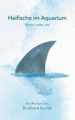 Haifische im Aquarium von Budde,  Burkhard