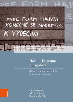 Haiku – Epigramm – Kurzgedicht von Goelz,  Christine, Kliems,  Alfrun, Krehl,  Birgit