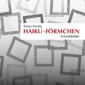 Haiku-Förmchen von Randig,  Rainer