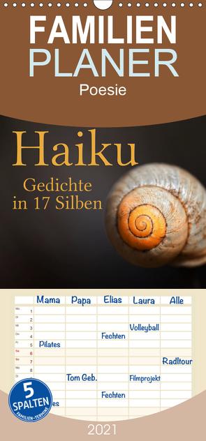 Haiku – Gedichte in 17 Silben – Familienplaner hoch (Wandkalender 2021 , 21 cm x 45 cm, hoch) von Cross,  Martina