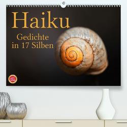 Haiku – Gedichte in 17 Silben (Premium, hochwertiger DIN A2 Wandkalender 2021, Kunstdruck in Hochglanz) von Cross,  Martina