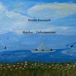 Haiku – Jahresweiser von Kunisch,  Beate
