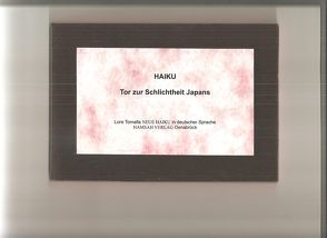 Haiku. Tor zur Schlichtheit Japans von Tomalla,  Lore