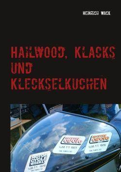Hailwood, Klacks und Kleckselkuchen von Wack,  Heinrich