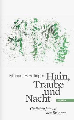 Hain, Traube und Nacht von Sallinger,  Michael E.