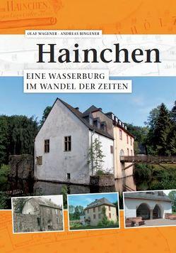 Hainchen. Eine Wasserburg im Wandel der Zeiten von Bingener,  Andreas, Wagener,  Olaf