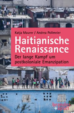 Haitianische Renaissance von Maurer,  Katja, Pollmeier,  Andrea