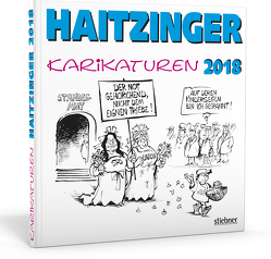 Haitzinger Karikaturen 2018 von Haitzinger,  Horst