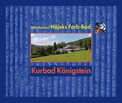 Hajeks Farb-Bad in Königstein: von Berkemann,  Karin, Gerbing,  Chris, Hajek,  Otto Herbert, Klempert,  Gabriele, Köster,  Hans-Curt, Kowald,  Rainer, Streppel,  Eva Christine