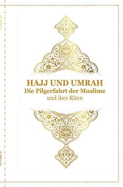 Hajj und Umrah – Die Pilgerfahrt der Muslime und ihre Riten von D´ala,  Tanja Airtafae Ala´byad