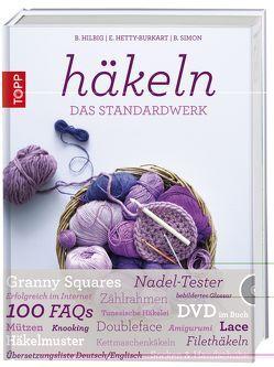 Häkeln – Das Standardwerk von Hetty-Burkart,  Eveline, Hilbig,  Beate, Simon,  Béatrice
