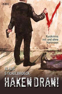 Haken dran! von Stickelbroeck,  Klaus