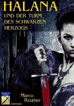 Halana und der Turm des Schwarzen Herzogs von Reuther,  Marco
