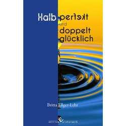 Halb perfekt und dopplet glücklich von Ellger-Lehr,  Britta