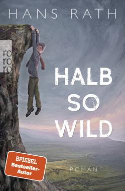Halb so wild von Rath,  Hans