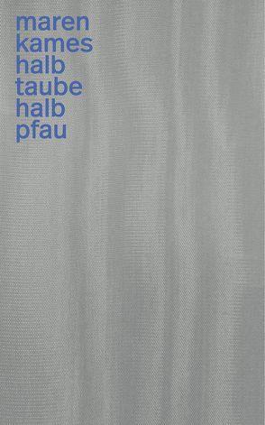 HALB TAUBE HALB PFAU von Kames,  Maren