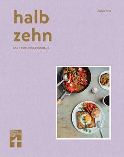 halb zehn – das Frühstückskochbuch von Prus,  Agnes, Yilmaz,  Yelda