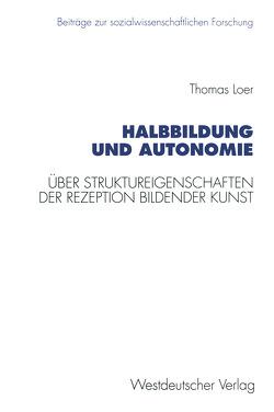Halbbildung und Autonomie von Loer,  Thomas