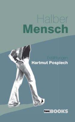Halber Mensch von Pospiech,  Hartmut
