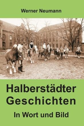 Halberstädter Geschichten von Neumann,  Werner
