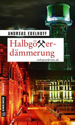 Halbgötterdämmerung von Edelhoff,  Andreas