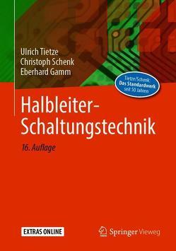 Halbleiter-Schaltungstechnik von Gamm,  Eberhard, Schenk,  Christoph, Tietze,  Ulrich