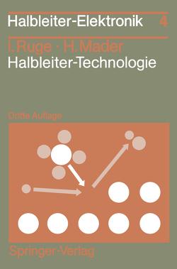 Halbleiter-Technologie von Mader,  Hermann, Ruge,  Ingolf