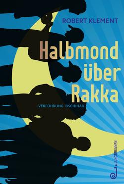 Halbmond über Rakka von Klement,  Robert