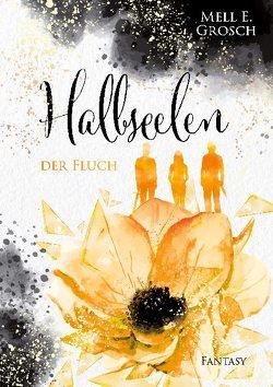 Halbseelen von Grosch,  Mell E.
