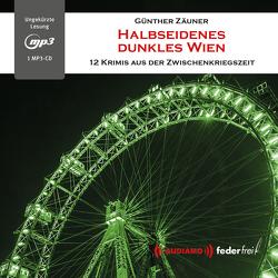Halbseidenes dunkles Wien von Audiamo,  Audiamo, Günther,  Zäuner