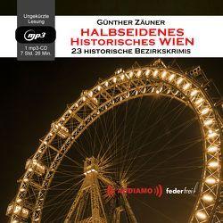 Halbseidenes historisches Wien von Zäuner,  Günther