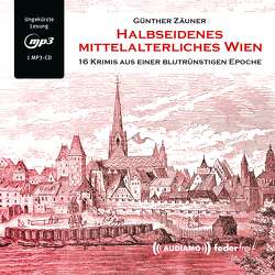 Halbseidenes mittelalterliches Wien von Audiamo, Zäuner,  Günther