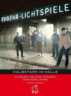 Halbstark in Halle von Gerlach,  Peter, Götze,  Moritz, Janssen,  Wiebke