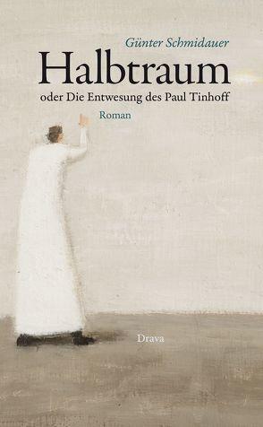 Halbtraum oder Die Entwesung des Paul Tinhoff von Schmidauer,  Günter