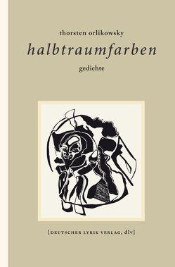 halbtraumfarben von Orlikowsky,  Thorsten