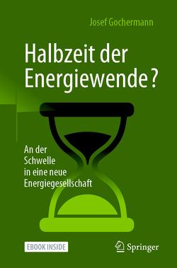 Halbzeit der Energiewende? von Gochermann,  Josef
